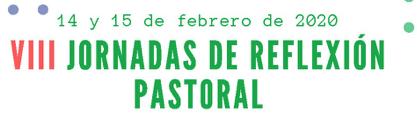 JORNADAS DE REFLEXIÓN  PASTORAL 2020